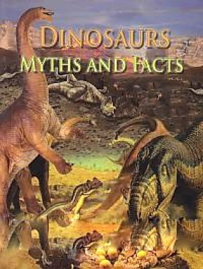Dinosaurs: Myths and Facts