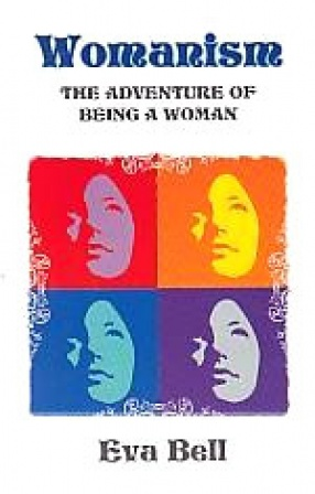 Womanism: The Adventure of Being a Woman