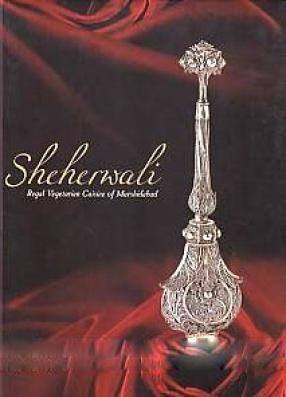 Sheherwali: Regal Vegetarian Cuisine of Murshidabad