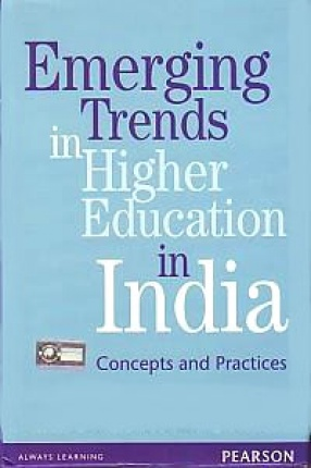 Emerging Trends in Higher Education in India: Concepts and Practices