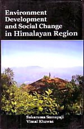 Environment, Development and Social Change in Himalayan Region