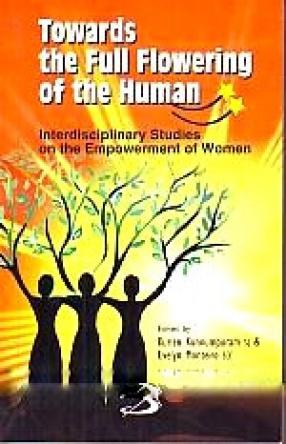 Towards the Full Flowering of the Human: Interdisciplinary Studies on the Empowerment of Women