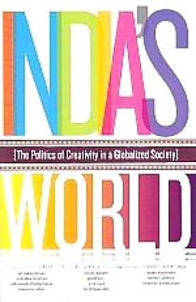 India's World: The Politics of Creativity in a Globalized Society