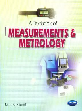 A Textbook of Measurements & Metrology