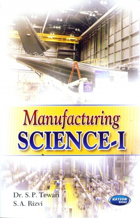 Manufacturing Science-I