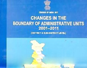 Changes in the Boundary of Administrative Units 2001-2011: District & Sub-District Level