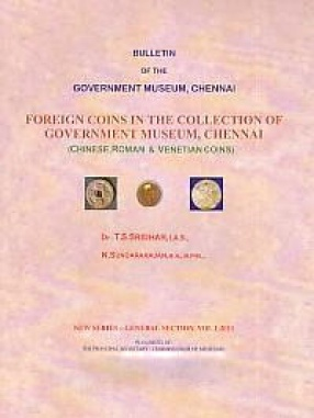 Foreign Coins in the Collection of Government Museum, Chennai: Chinese, Roman & Venetian Coins