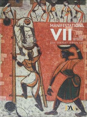 Manifestations VII: 75 Artists 20th Century Indian Art