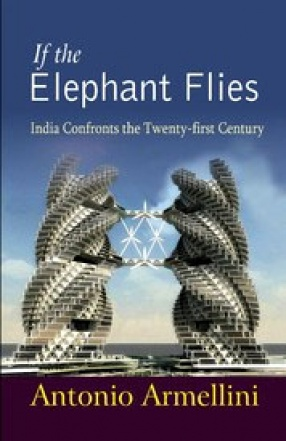 If the Elephant Flies: India Confronts the Twenty First Century
