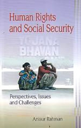 Human Rights and Social Security: Perspectives, Issues and Challenges