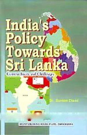 India's Policy Towards Sri Lanka: Current Issues and Challenges