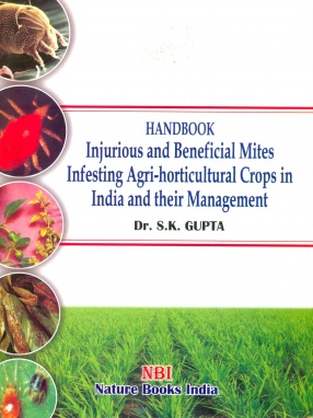 Handbook: Injurious and Beneficial Mites Infesting Agri-Horticultural Crops in India and their Management