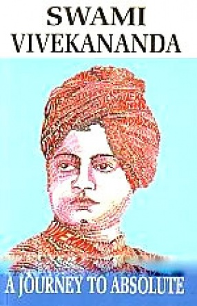 A Journey to Absolute: Swami Vivekananda