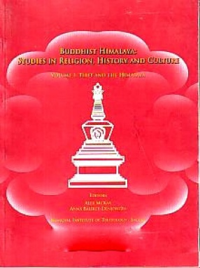 Buddhist Himalaya: Studies in Religion, History and Culture; Proceedings of the Golden Jubilee Conference of the Namgyal Institute of Tibetology, Gangtok, 2008 (In 2 Volumes)