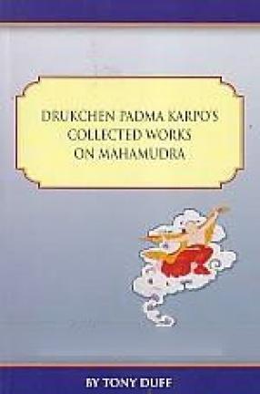 Drukchen Padma Karpo's Collected Works on Mahamudra