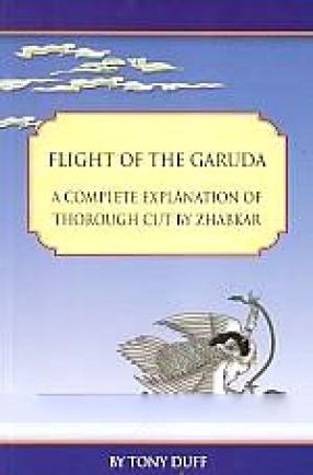 Flight of the Garuda: A Complete Explanation of Thorough Cut by Zhabkar