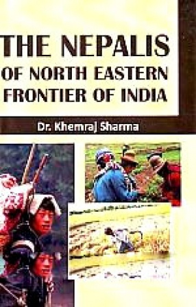 The Nepalis of North Eastern Frontier of India