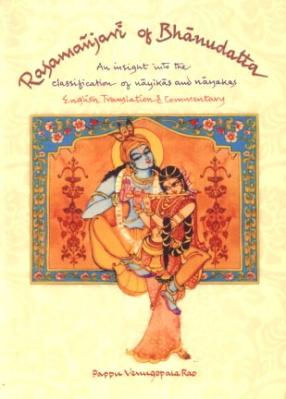 Rasamanjari of Bhanudatta: An Insight into the Classification of Nayikas and Nayakas