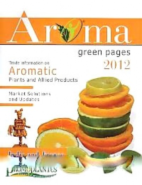 Aroma Green Pages-2012: India and France; A Handbook of Updated Trade Information on Aromatic Plants' Sector