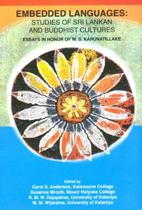 Embedded Languages: Studies of Sri Lankan and Buddhist Cultures; Essays in Honor of W.S. Karunatillake