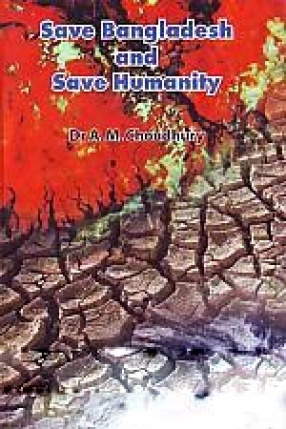 Save Bangladesh and Save Humanity