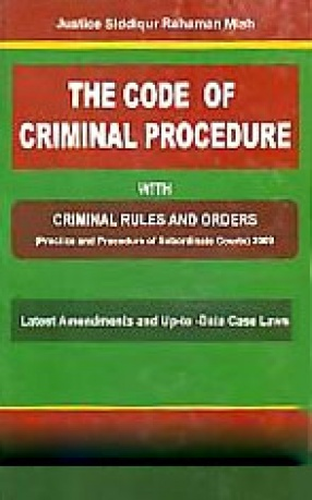 The Code of Criminal Procedure (Act V of 1898) with Criminal Rules and Orders: Practice and Procedure of Subordinate Courts, 2009