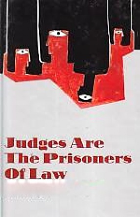 Judges Are The Prisoners of Law
