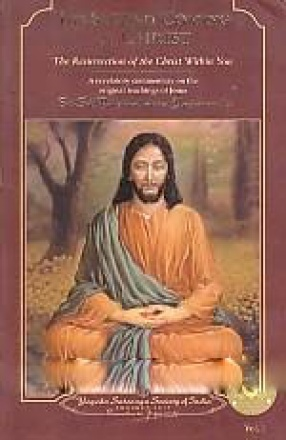 The Second Coming of Christ: The Resurrection of the Christ Within You; A Revelatory Commentary on the Original Teachings of Jesus (In 2 Volumes)