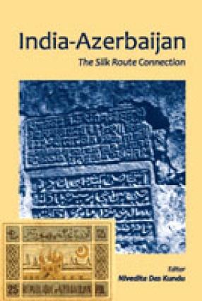 India-Azerbaijan: The Silk Route Connection