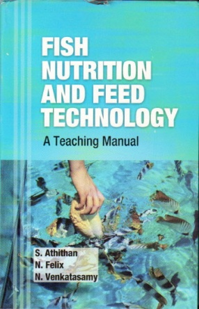 Fish Nutrition and Feed Technology: A Teaching Manual