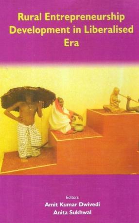 Rural Entrepreneurship Development in Liberalised Era
