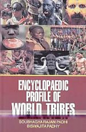 Encyclopaedic Profile of World Tribes (In 4 Volumes)