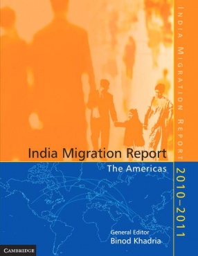 India Migration Report 2010-2011: The Americas