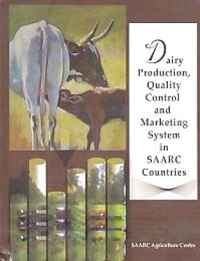 Dairy Production, Quality Control and Marketing System in SAARC Countries