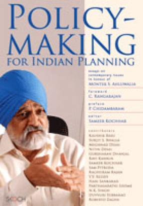 Policy Making for Indian Planning: Essays on Contemporary Issues in Honour of Montek S. Ahluwalia