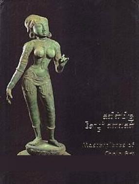 Kavinmiku Colar Kalaikal: Master Pieces of Chola Art