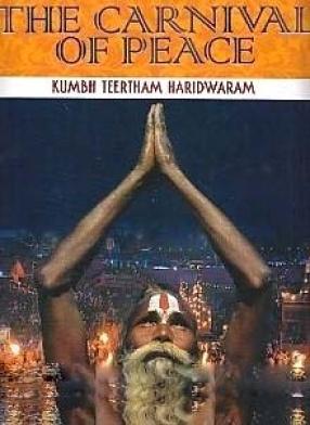 The Carnival of Peace: Kumbh Teertham Haridwaram