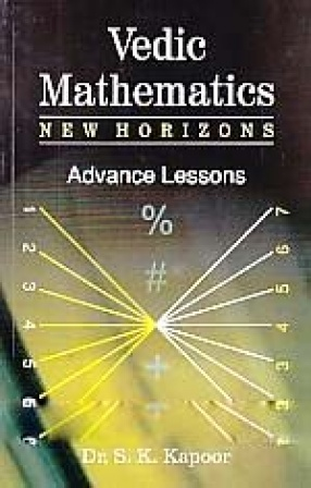 Vedic Mathematics: New Horizons, Advance Lessons