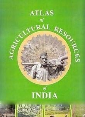 Atlas of Agricultural Resources of India