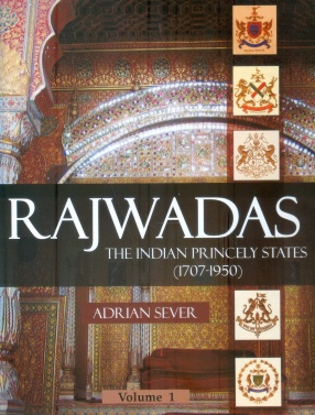 Rajwads: The Indian Princely States (1707-1950) (In 2 Volumes)