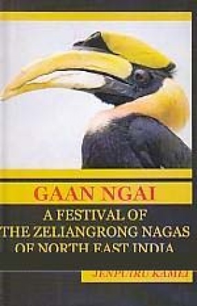 Gaan Ngai a Festival of the Zeliangrong Nagas of North East India: Research and Documentation