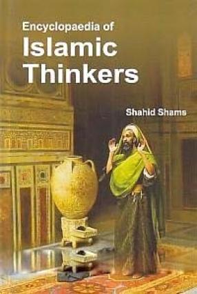 Encyclopaedia of Islamic Thinkers (In 5 Volumes)