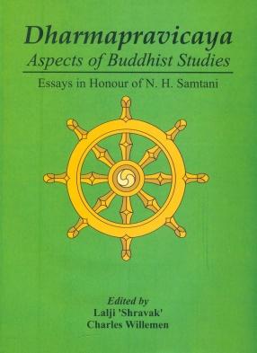 Dharmapravicaya: Aspects of Buddhist Studies: Essays in Honour of N.H. Samtani