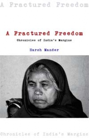 A Fractured Freedom: Chronicles of Indias Margins 2004-2011