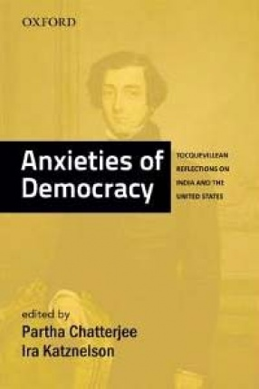 Anxieties of Democracy: Tocquevillean Reflections on India and the United States