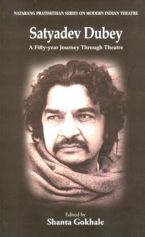 Satyadev Dubey: A Fifty-Year Journey Through Theatre