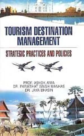 Tourism Destination Management: Strategic Practices and Policies