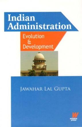Indian Administration: Evolution & Development