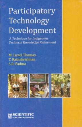 Participatory Technology Development: A Technique for Indigenous Technical Knowledge Refinement