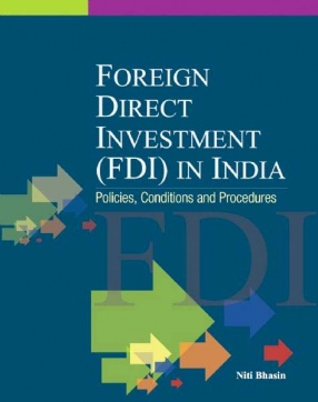 Foreign Direct Investment (FDI) in India: Policies, Conditions and Procedures